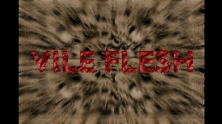 Vile Flesh title