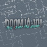 Doomjà-vu - It´s Never The Same
