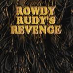 Rowdy Rudy's Revenge!